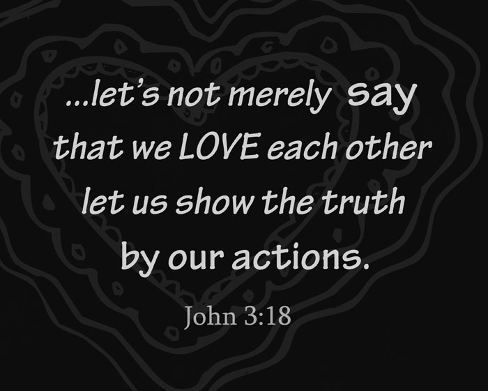 not merely say we love - show by our actions | Running With Spears