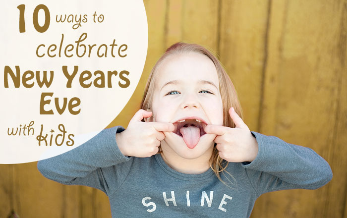 10 simple, low key ways to make New Years Eve a fun, special time with your kids. | Running With Spears #nye #traditions #KidsNewYears #simpleNYE