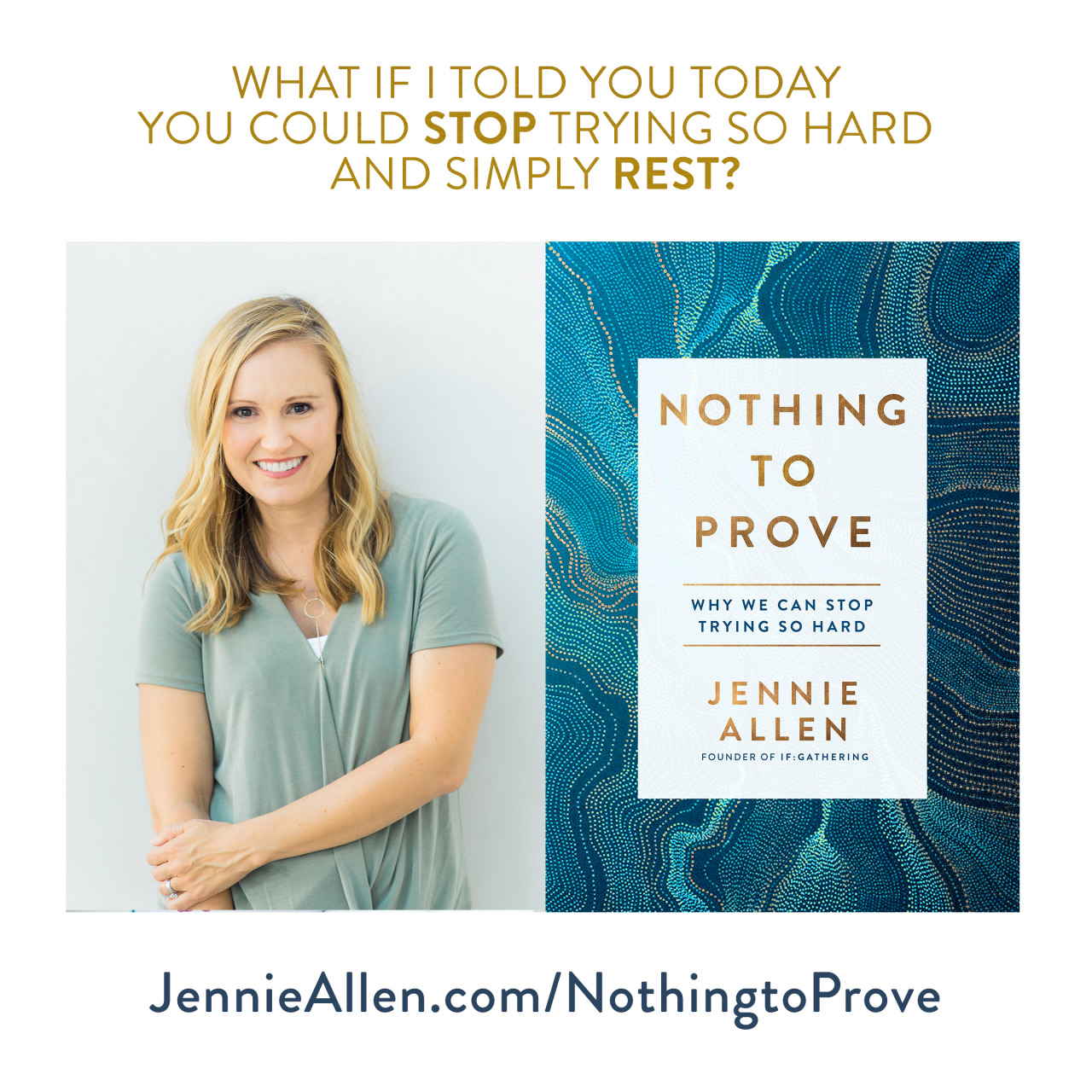 Stop trying so hard and simply rest - Jennie Allen | Nothing to Prove